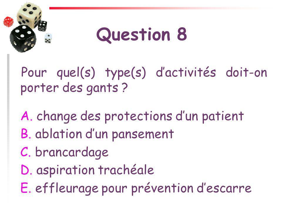 Question 8 Pour quel(s) type(s) d'activités doit-on porter des gants