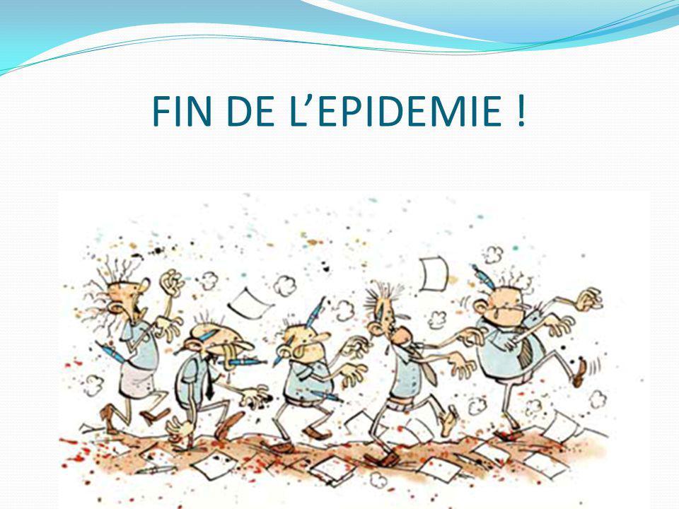 FIN DE L'EPIDEMIE !