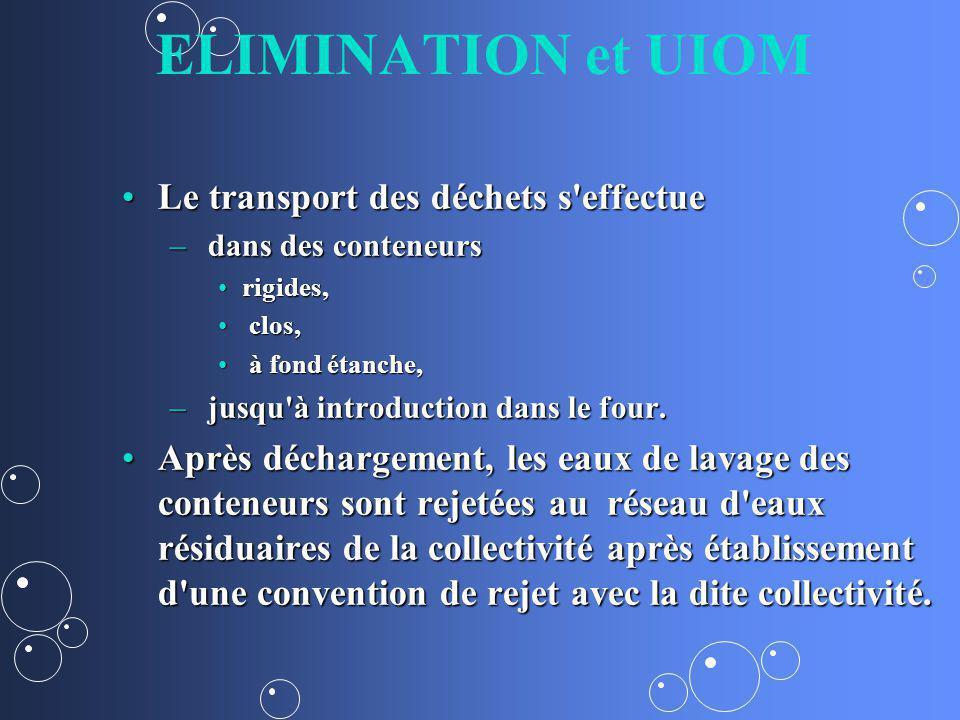 ELIMINATION et UIOM Le transport des déchets s effectue