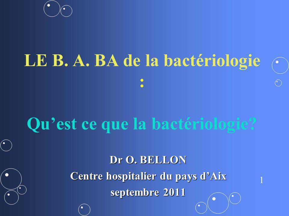 LE B. A. BA de la bactériologie : Qu'est ce que la bactériologie