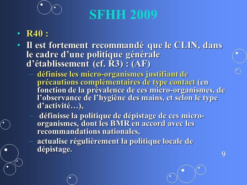 SFHH 2009 R40 : Il est fortement recommandé que le CLIN, dans le cadre d'une politique générale d'établissement (cf. R3) : (AF)