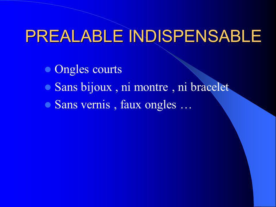 PREALABLE INDISPENSABLE