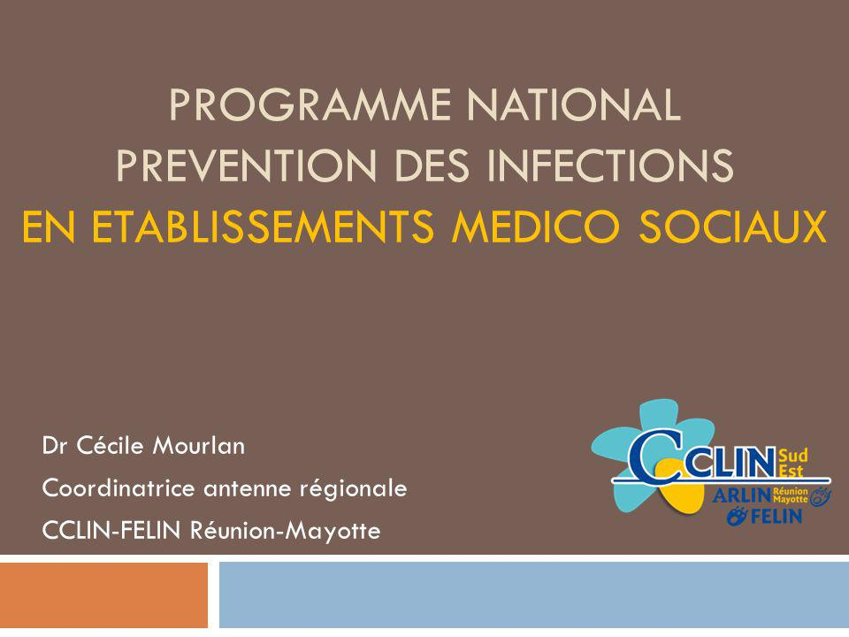 ProgrAMME NATIONAL PREVENTION DES INFECTIONS EN ETABLISSEMENTS MEDICO SOCIAUX