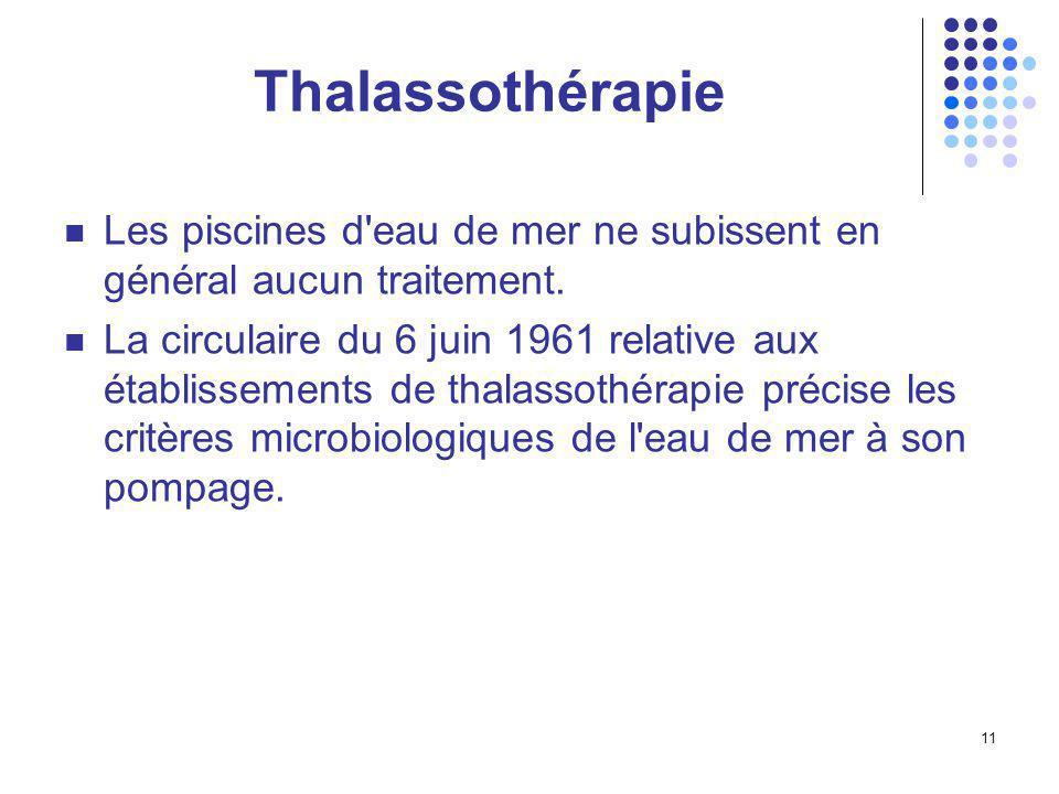 Thalassothérapie Les piscines d eau de mer ne subissent en général aucun traitement.