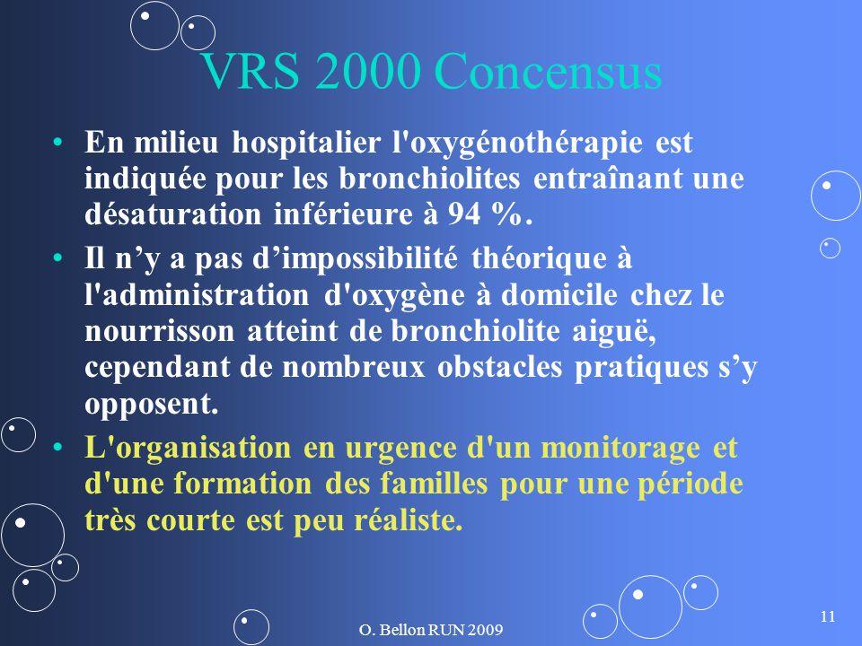 VRS 2000 Concensus En milieu hospitalier l oxygénothérapie est indiquée pour les bronchiolites entraînant une désaturation inférieure à 94 %.