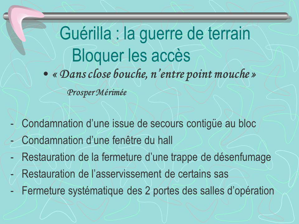 Guérilla : la guerre de terrain Bloquer les accès