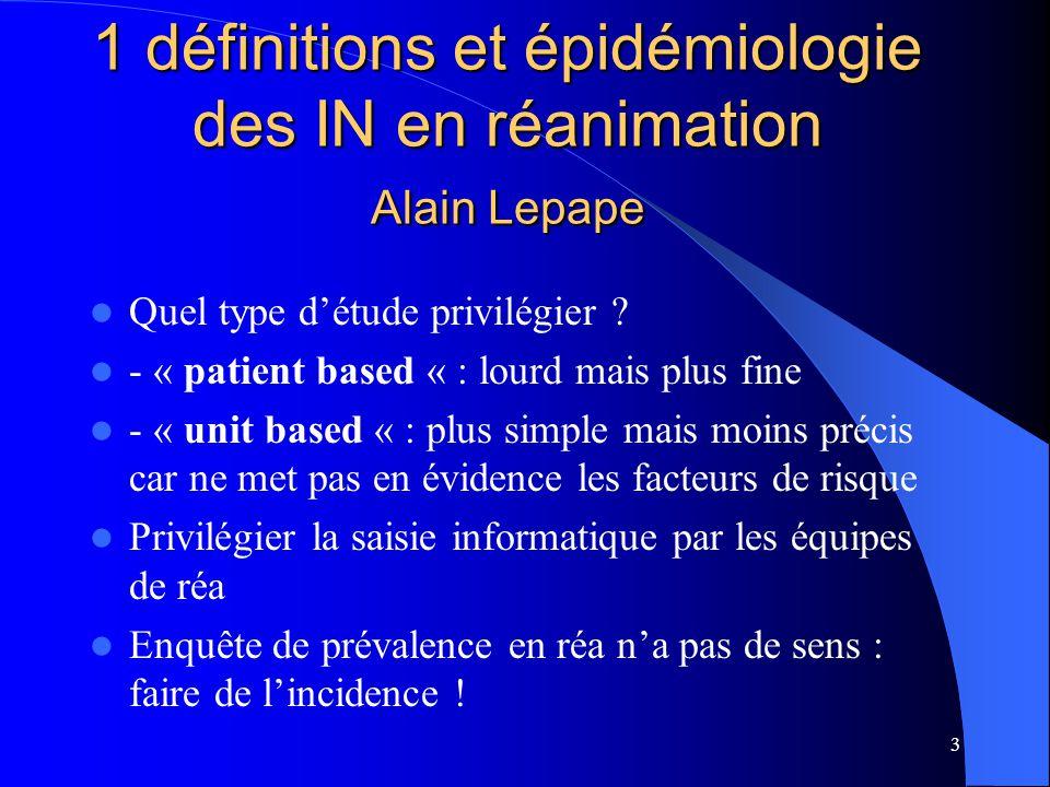 1 définitions et épidémiologie des IN en réanimation Alain Lepape