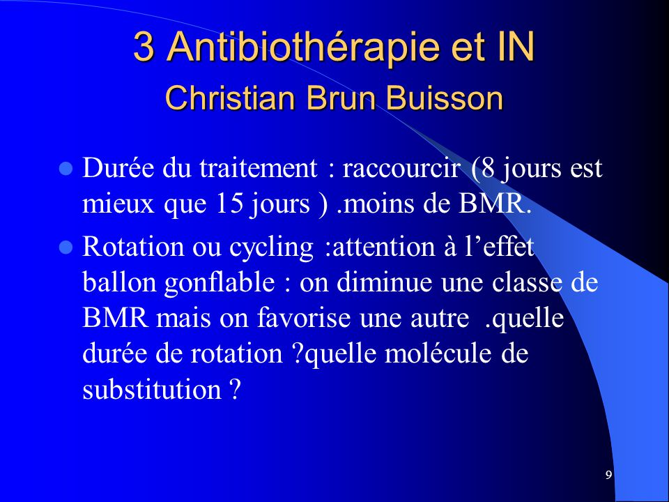 3 Antibiothérapie et IN Christian Brun Buisson