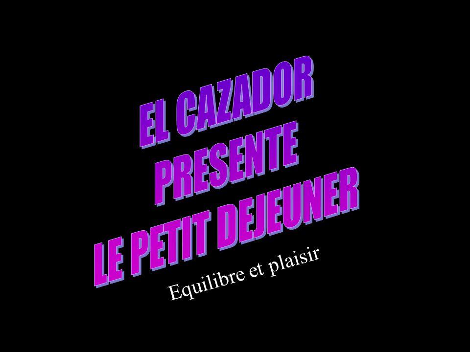EL CAZADOR PRESENTE LE PETIT DEJEUNER Equilibre et plaisir