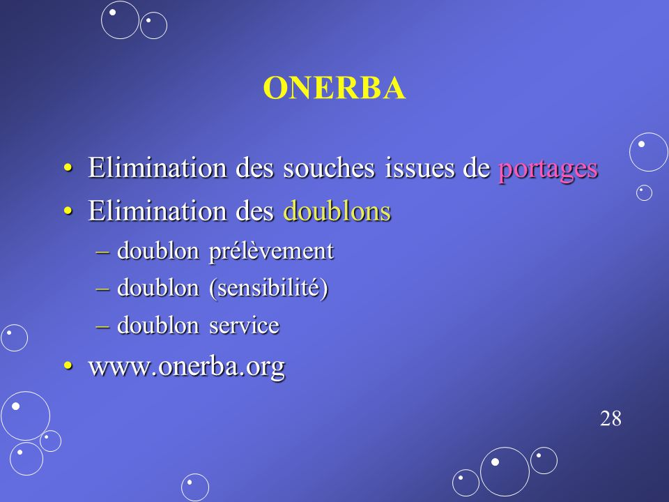 ONERBA Elimination des souches issues de portages