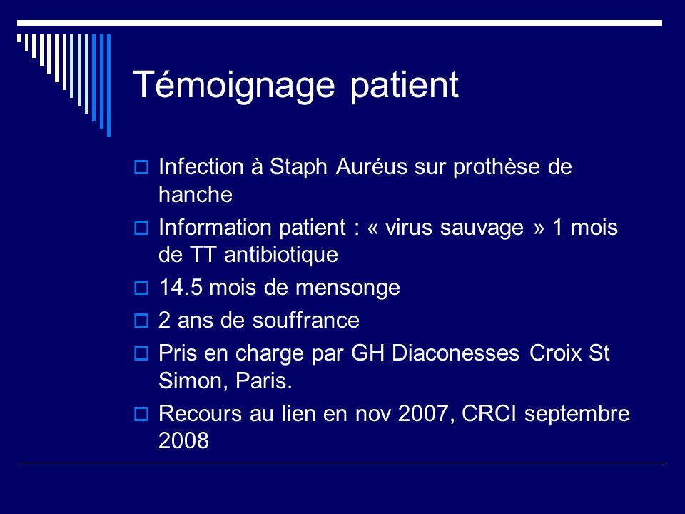 Témoignage patient Infection à Staph Auréus sur prothèse de hanche