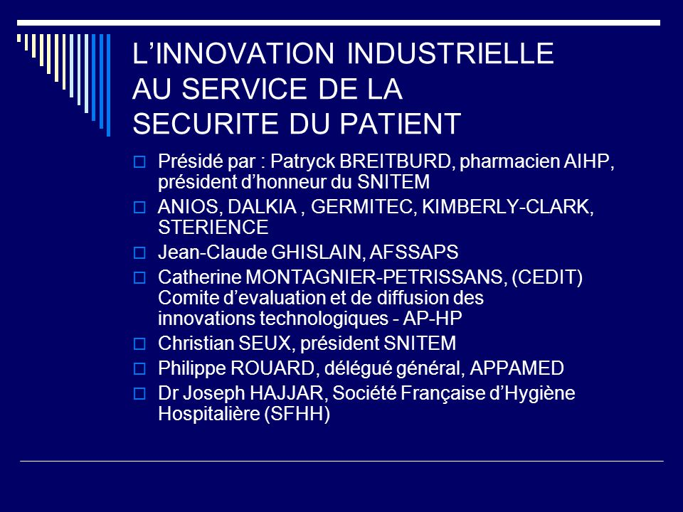 L'INNOVATION INDUSTRIELLE AU SERVICE DE LA SECURITE DU PATIENT