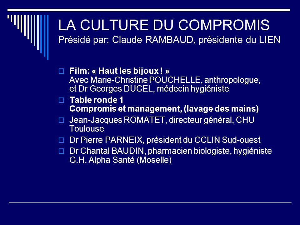 LA CULTURE DU COMPROMIS Présidé par: Claude RAMBAUD, présidente du LIEN