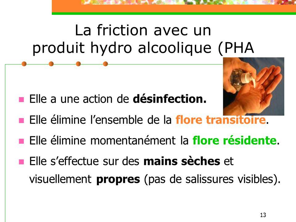 La friction avec un produit hydro alcoolique (PHA