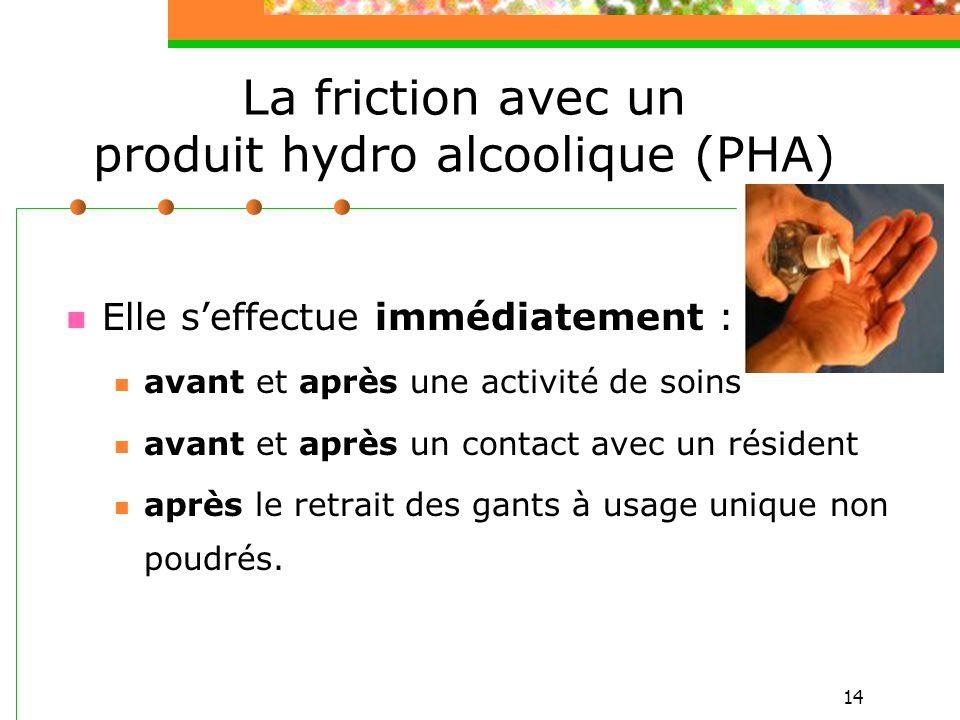 La friction avec un produit hydro alcoolique (PHA)