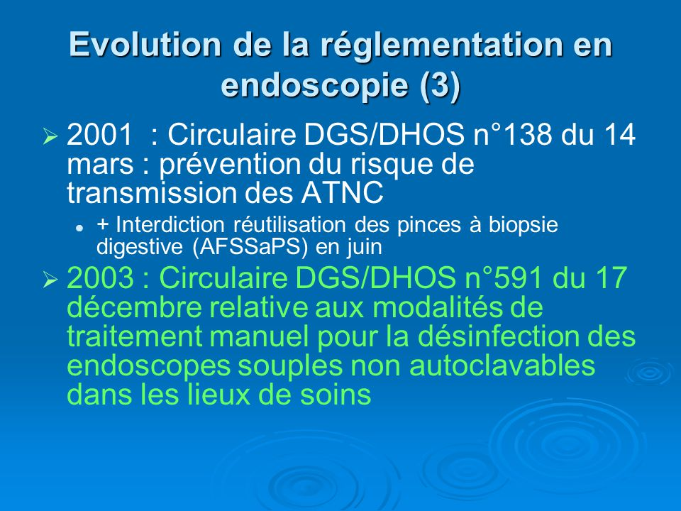 Evolution de la réglementation en endoscopie (3)
