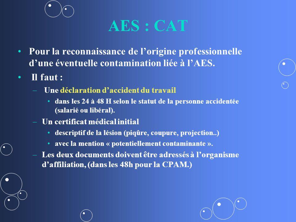 AES : CAT Pour la reconnaissance de l'origine professionnelle d'une éventuelle contamination liée à l'AES.