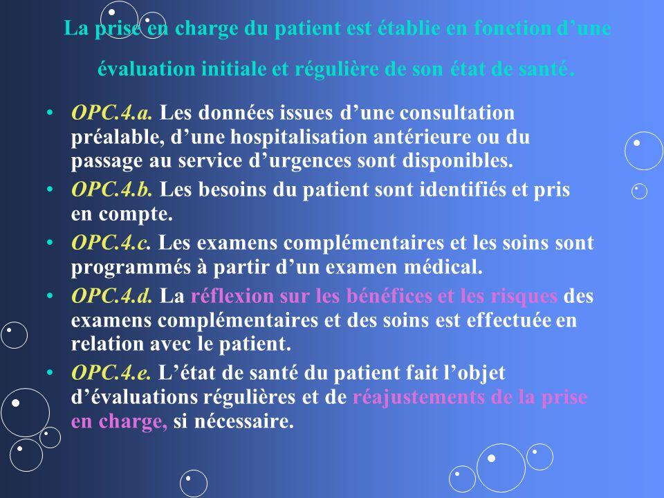 La prise en charge du patient est établie en fonction d'une évaluation initiale et régulière de son état de santé.