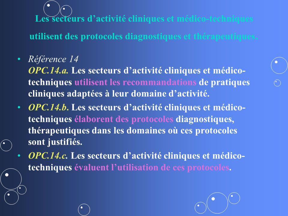 Les secteurs d'activité cliniques et médico-techniques utilisent des protocoles diagnostiques et thérapeutiques.