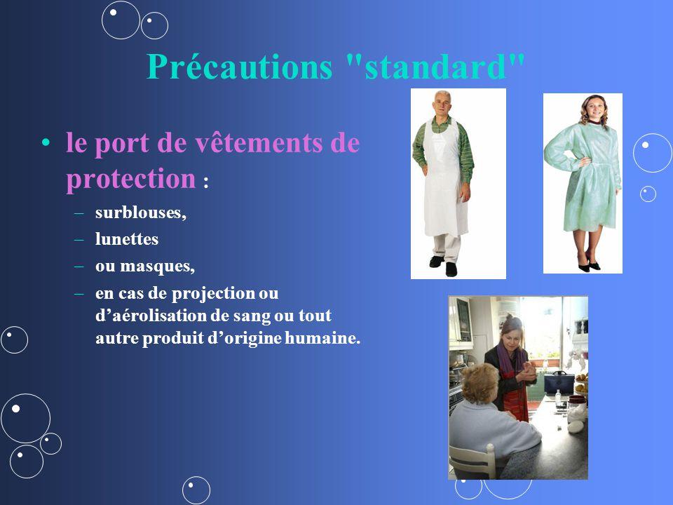 Précautions standard le port de vêtements de protection :