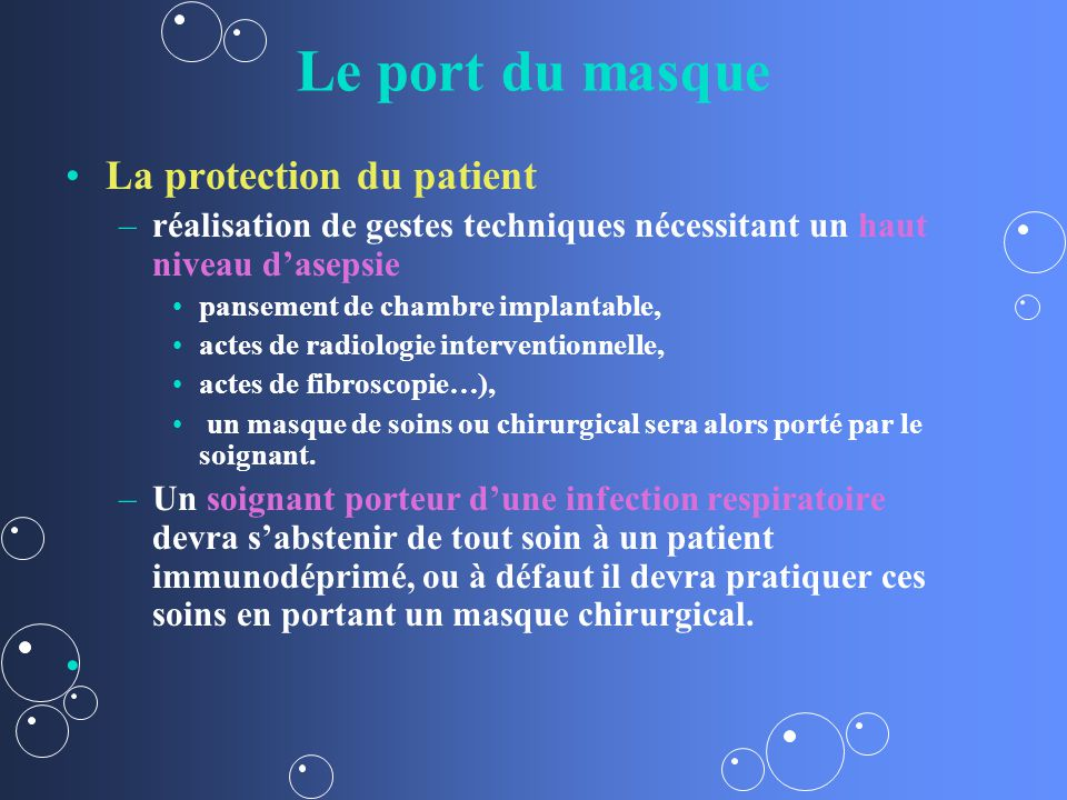 Le port du masque La protection du patient