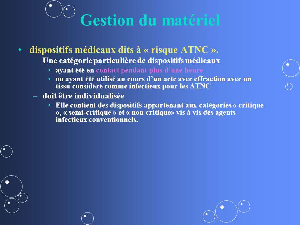 Gestion du matériel dispositifs médicaux dits à « risque ATNC ».