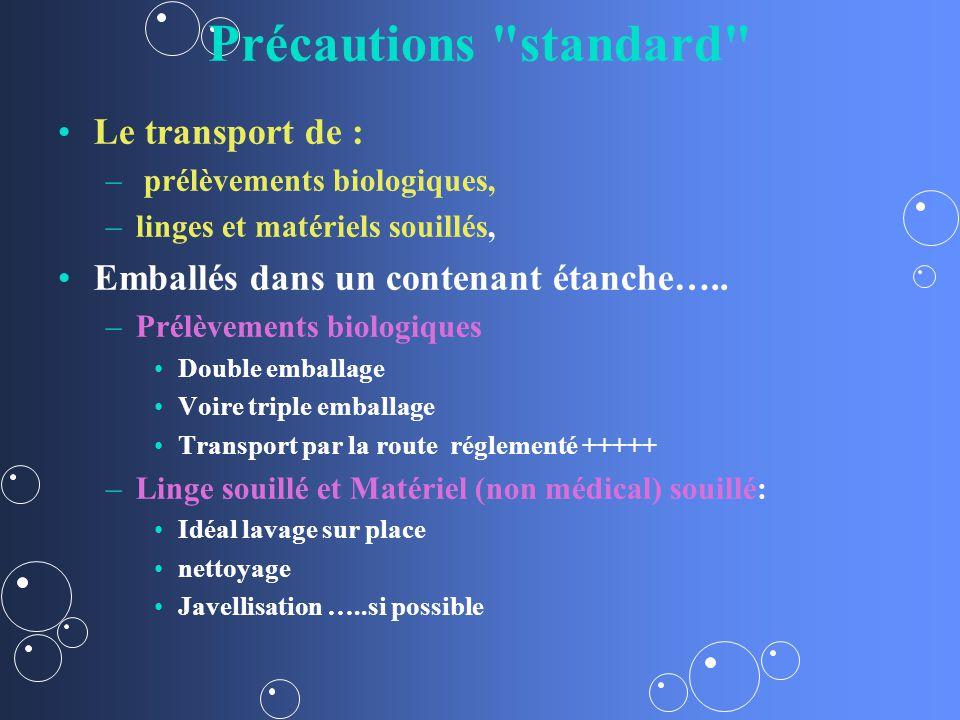 Précautions standard Le transport de :