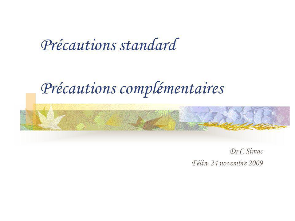 Précautions standard Précautions complémentaires