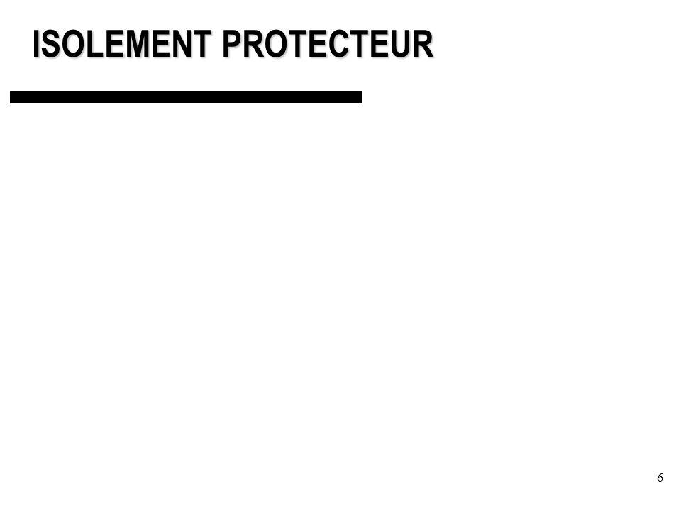 ISOLEMENT PROTECTEUR