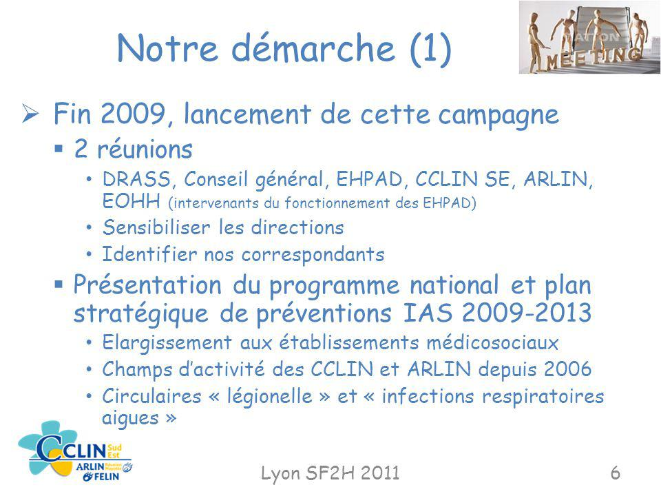 Notre démarche (1) Fin 2009, lancement de cette campagne 2 réunions