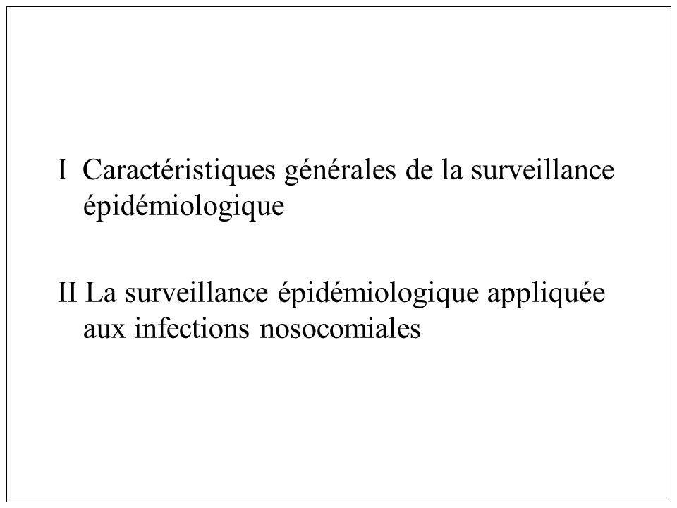 I Caractéristiques générales de la surveillance épidémiologique