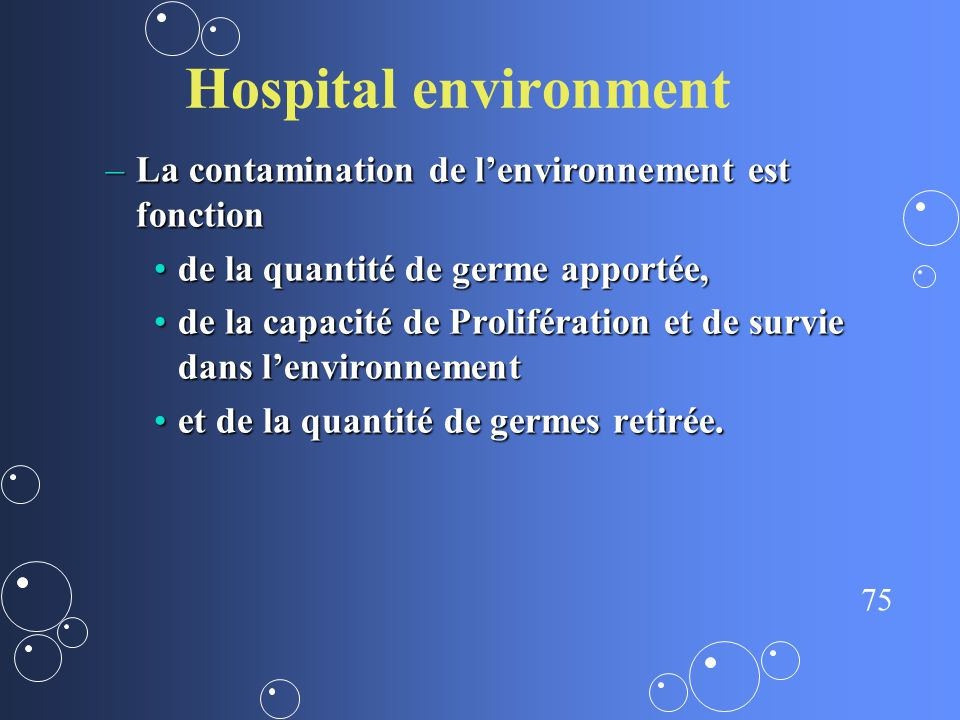 Hospital environment La contamination de l'environnement est fonction