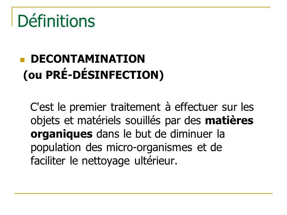 Définitions DECONTAMINATION (ou PRÉ-DÉSINFECTION)