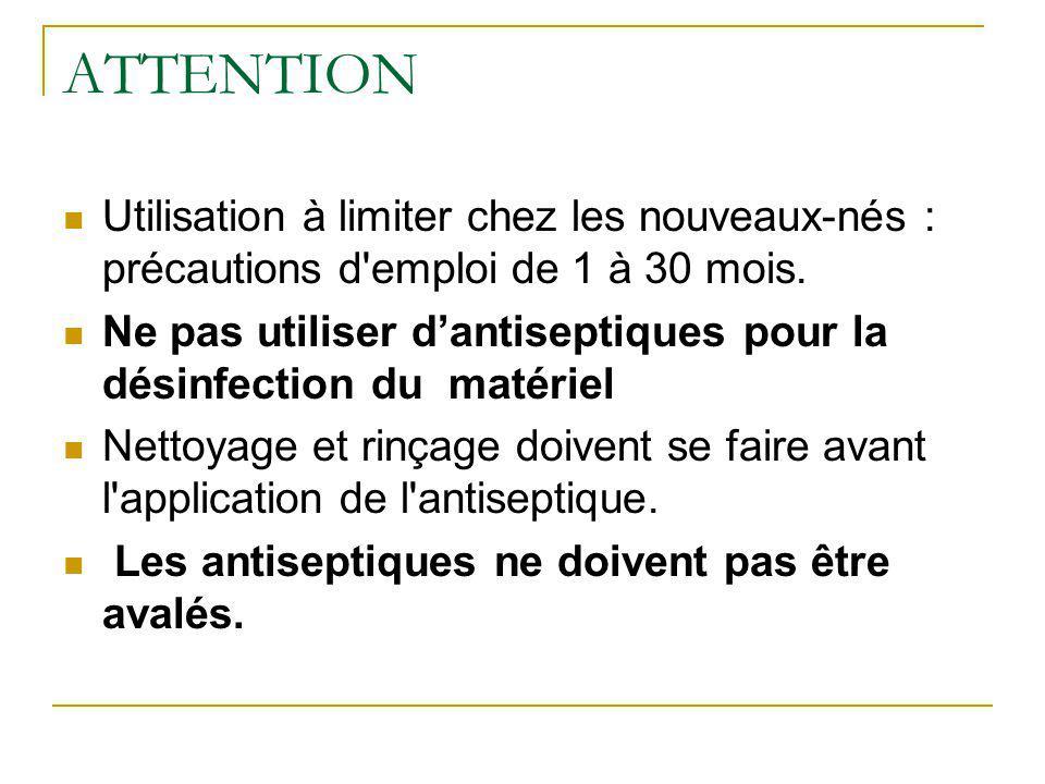 ATTENTION Utilisation à limiter chez les nouveaux-nés : précautions d emploi de 1 à 30 mois.