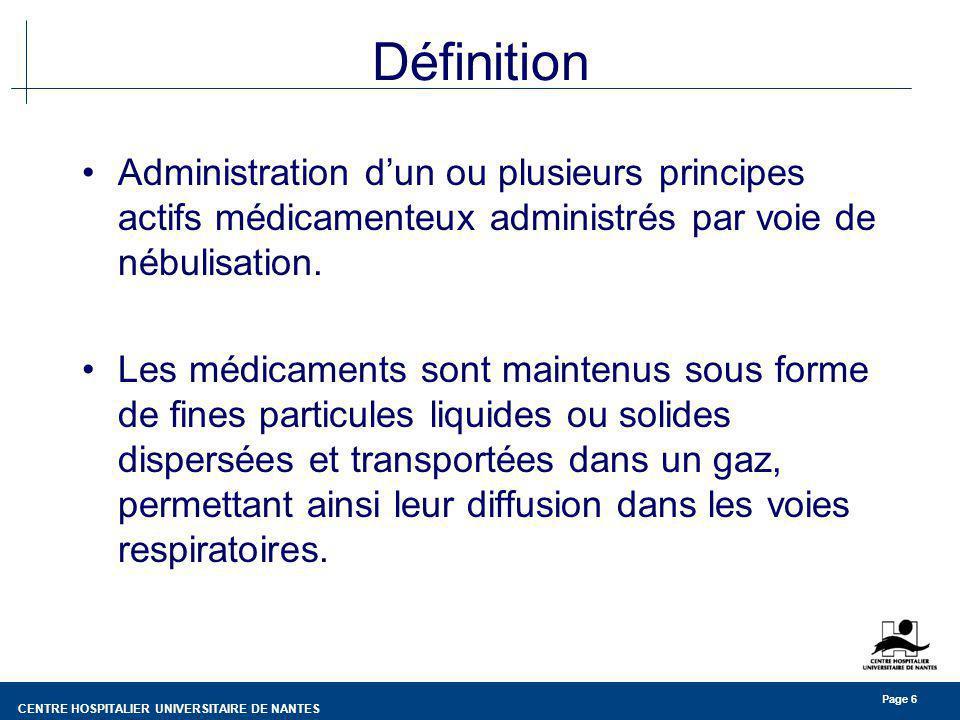 Définition Administration d'un ou plusieurs principes actifs médicamenteux administrés par voie de nébulisation.