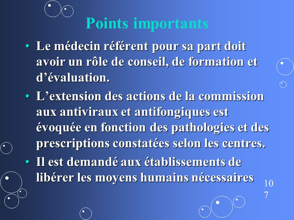 Points importants Le médecin référent pour sa part doit avoir un rôle de conseil, de formation et d'évaluation.