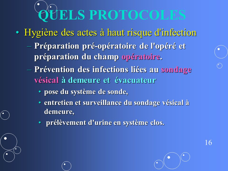 QUELS PROTOCOLES Hygiène des actes à haut risque d infection