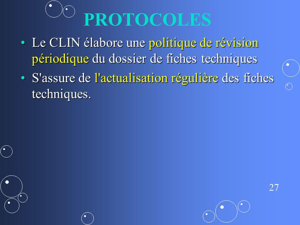 PROTOCOLES Le CLIN élabore une politique de révision périodique du dossier de fiches techniques.