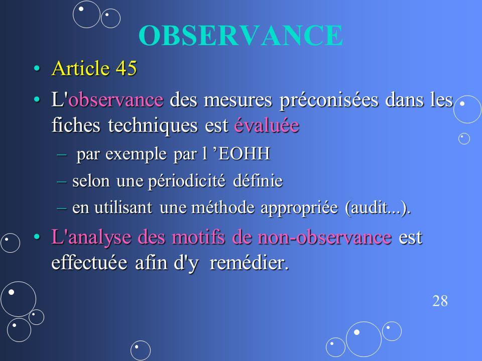 OBSERVANCE Article 45. L observance des mesures préconisées dans les fiches techniques est évaluée.