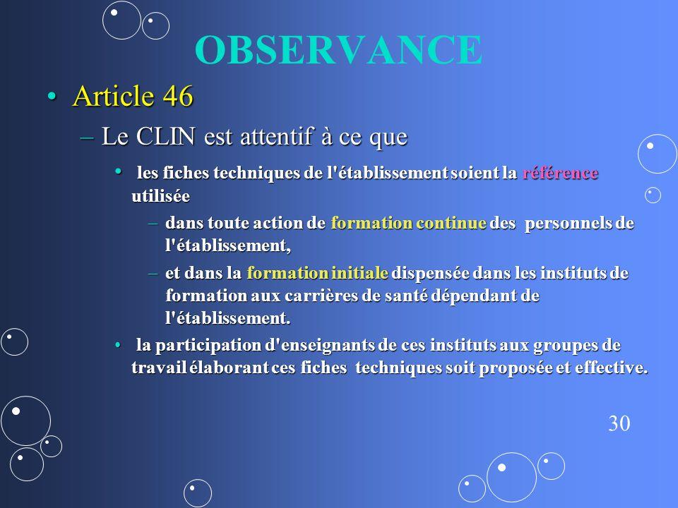 OBSERVANCE Article 46 Le CLIN est attentif à ce que