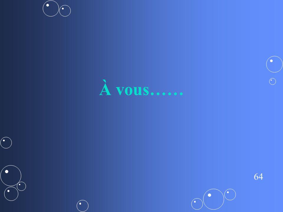 À vous……