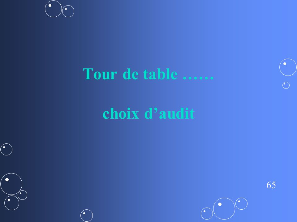 Tour de table …… choix d'audit