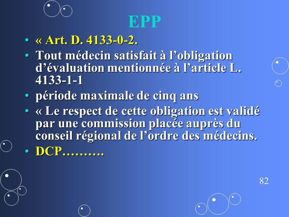 EPP « Art. D. 4133-0-2. Tout médecin satisfait à l'obligation d'évaluation mentionnée à l'article L. 4133-1-1.