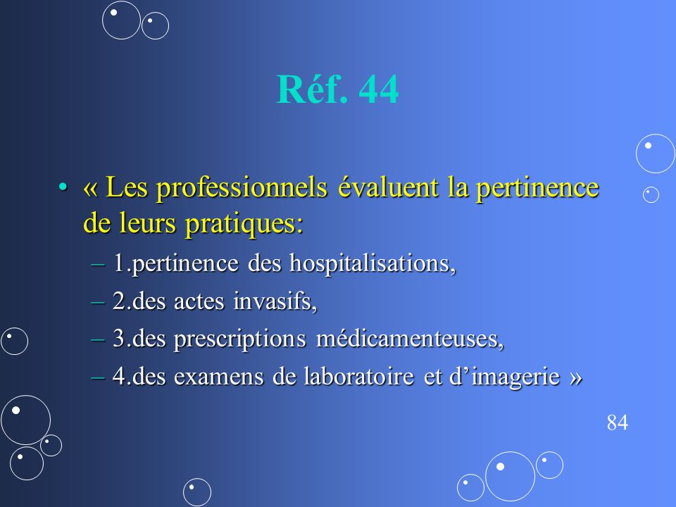 Réf. 44 « Les professionnels évaluent la pertinence de leurs pratiques: 1.pertinence des hospitalisations,