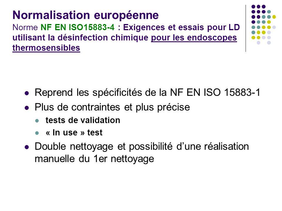 Normalisation européenne Norme NF EN ISO15883-4 : Exigences et essais pour LD utilisant la désinfection chimique pour les endoscopes thermosensibles