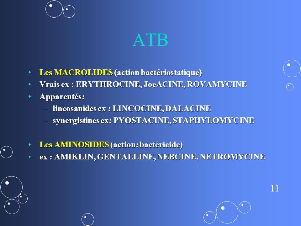 ATB Les MACROLIDES (action bactériostatique)