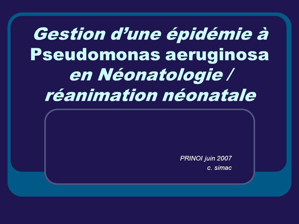 Gestion d'une épidémie à Pseudomonas aeruginosa en Néonatologie / réanimation néonatale