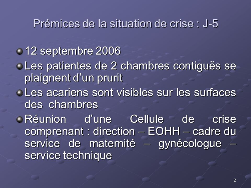 Prémices de la situation de crise : J-5