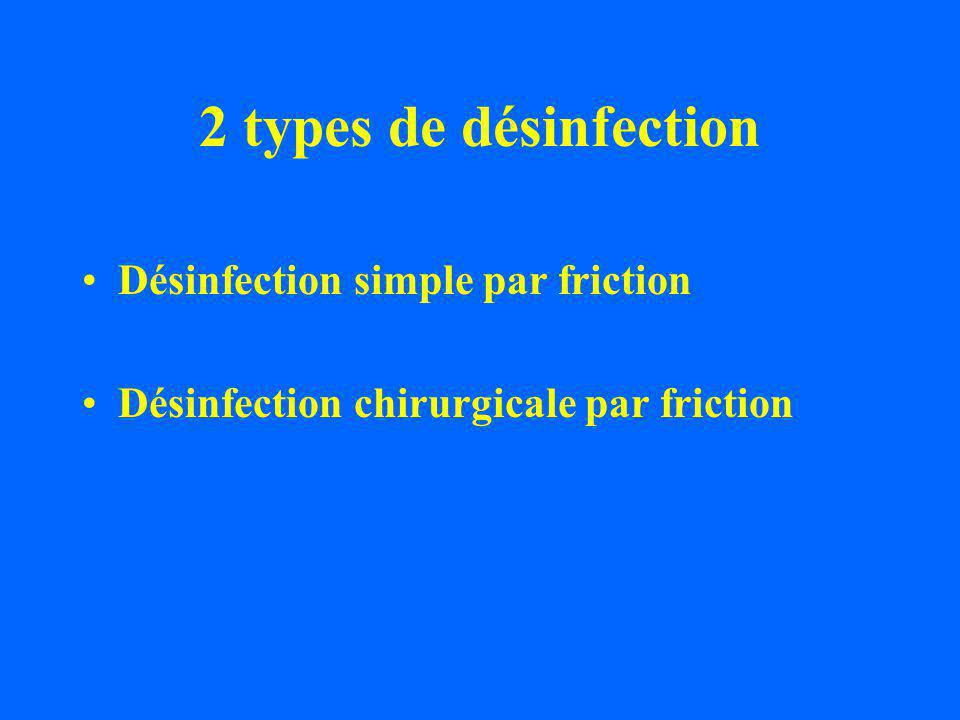 2 types de désinfection Désinfection simple par friction