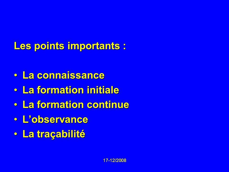 Les points importants : La connaissance La formation initiale